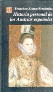 Historia personal de los austrias españoles.