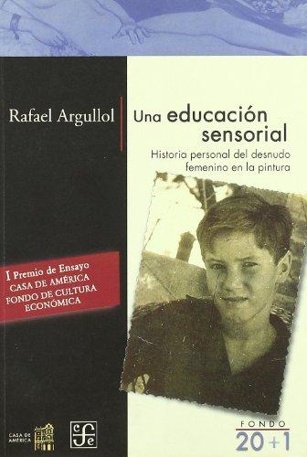 Una educacion sensorial (historia personal del desnudo femenino en lapintura)