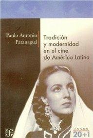 Tradicion y modernidad en el cine de america latina.