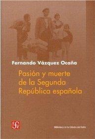 Pasion y muerte de la segunda republica española