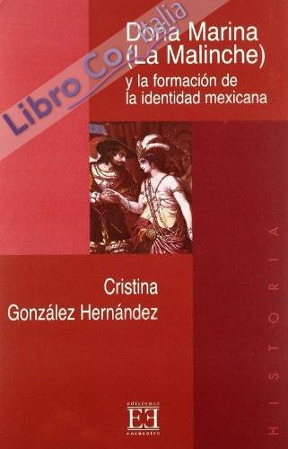 Doña marina (la malinche) y la formacion de la identidad mexicana