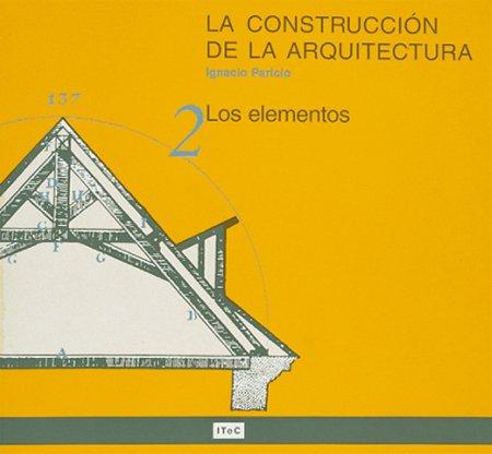 La construccion de la arquitectura2 : los elementos