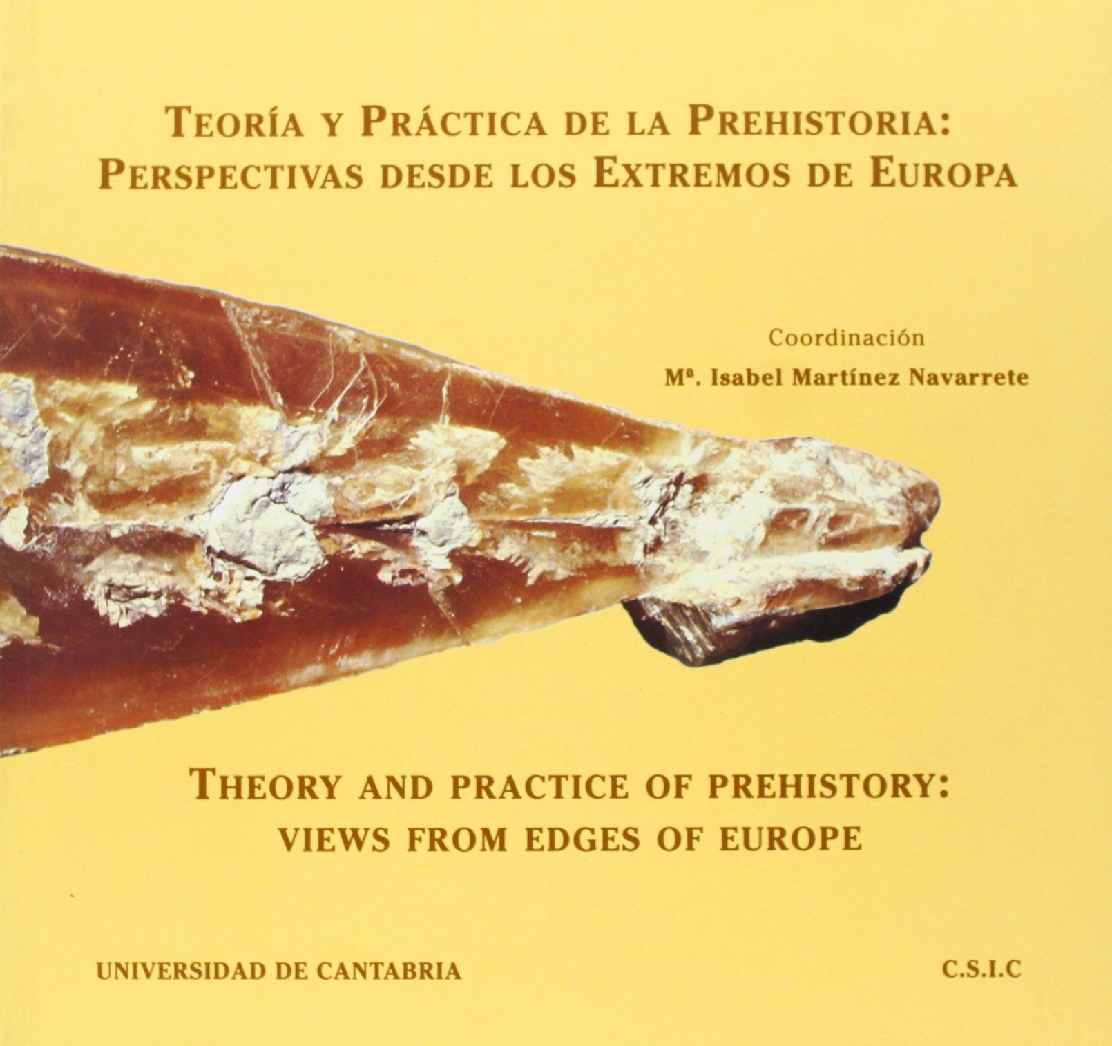 Teoria y practica prehistoria: perspectivas...europa