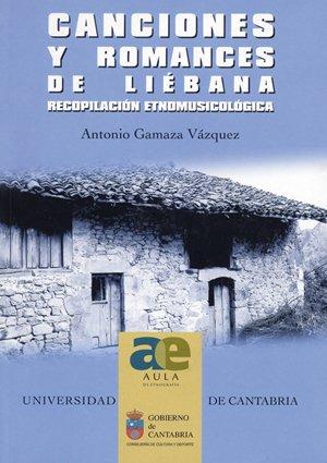 Canciones y romances de liebana (+cd): recopilacion etnomusicologica