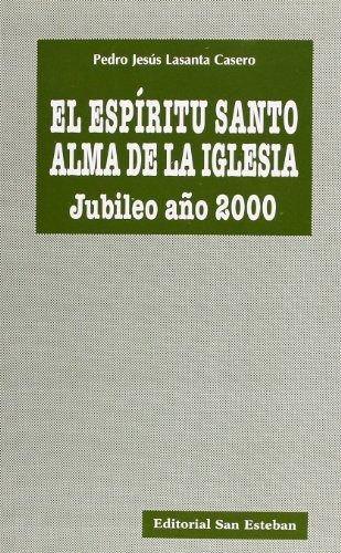El espiritu santo alma de la iglesia : jubileo año 2000