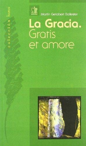 Gracia gratis et amore