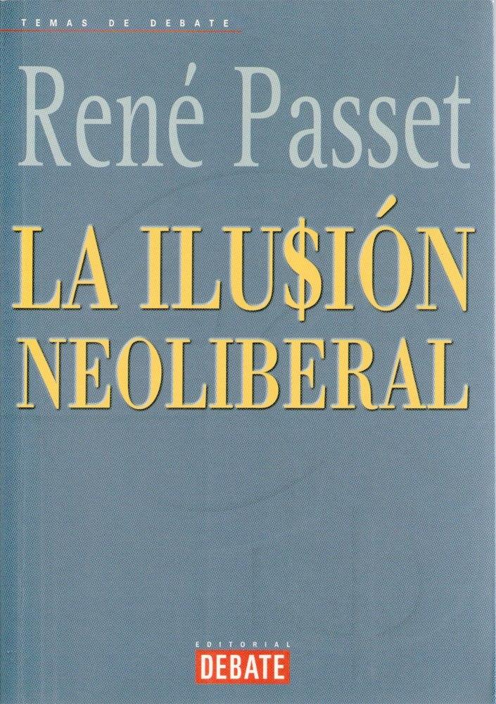 La ilusion neoliberal