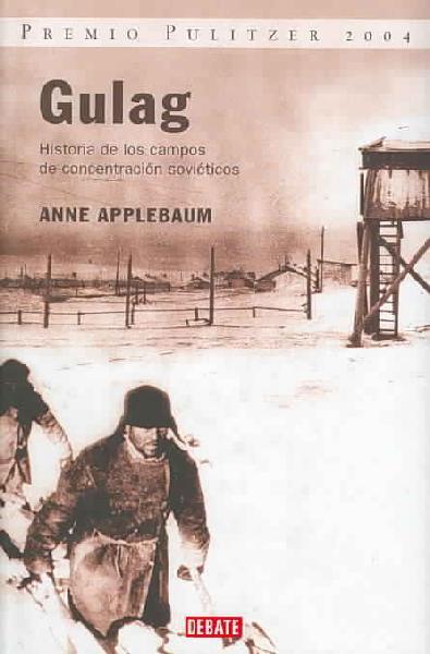 Gulag: historia de los campos de concentracion sovieticos