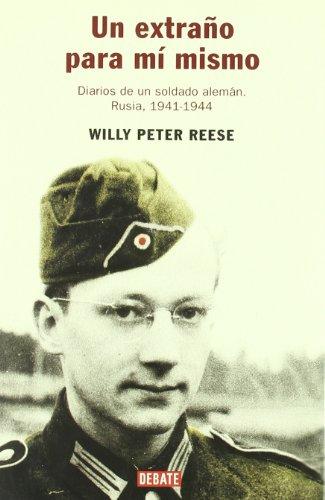 Un extraño para mi mismo (diarios de un soldado aleman, rusia 1941-1944)
