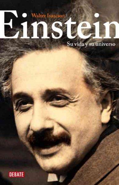 Einstein, su vida y su universo