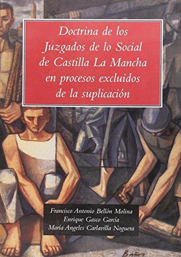 Doctrina de los juzgados de lo social de castilla la mancha en procesos excluidos de la suplicacion