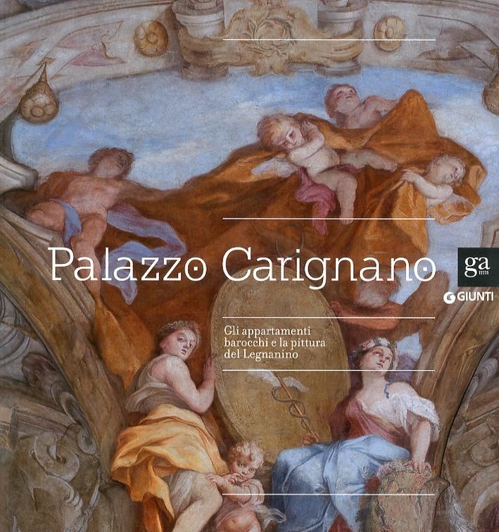 Palazzo Carignano. Gli appartamenti barocchi e la pittura del Legnanino