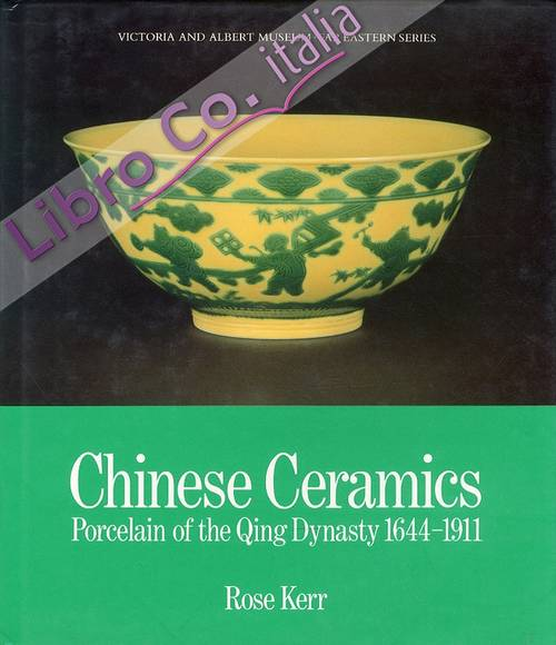 Chinese Ceramics. Porcelain of the Qing Dynasty 1644-1911.