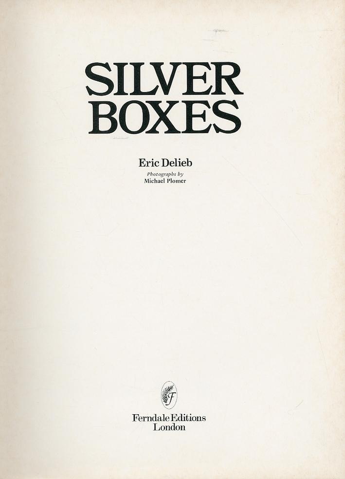 Silver boxes.