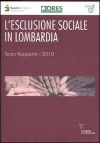 L'esclusione sociale in Lombardia. Rapporto 2010