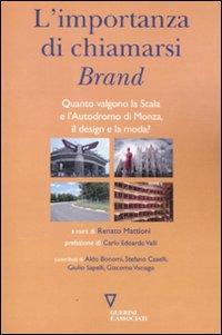 L'importanza di chiamarsi brand. Quanto valgono la Scala e l'Autodromo di Monza, il design e la moda?