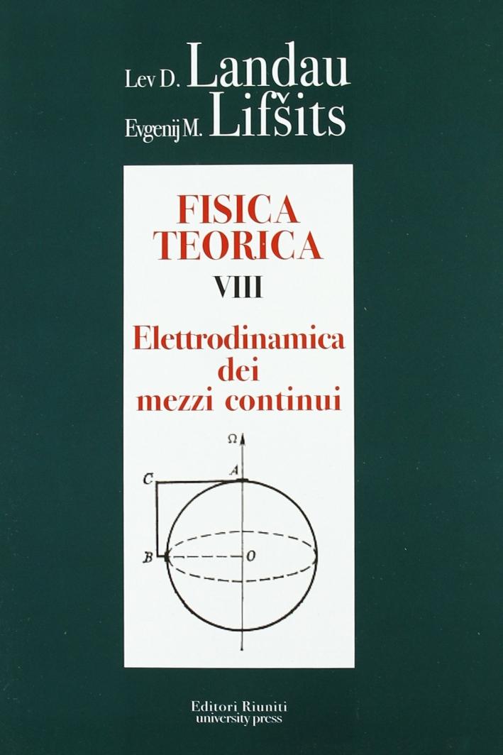 Fisica teorica. Vol. 8: Elettrodinamica dei mezzi continui.