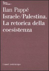 Israele-Palestina. La retorica della coesistenza.