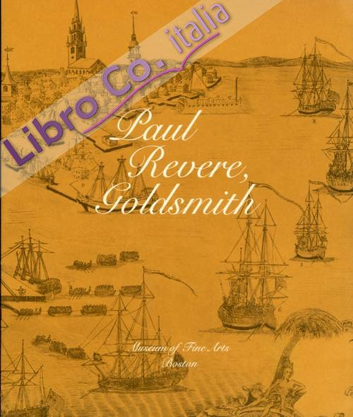 Paul Revere Goldsmith 1735-1818