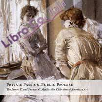 Private passion, public promise : the james w. and frances g. mcglothlin collection of american art