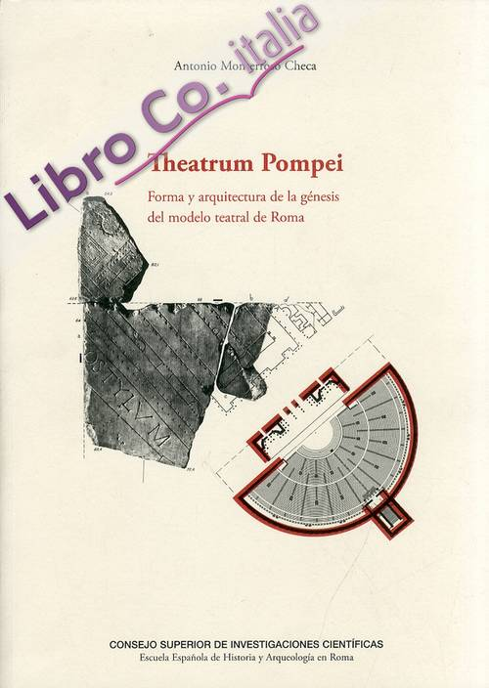 Theatrum Pompei. Forma y Arquitectura de la Génesis del Modelo Teatral de Roma