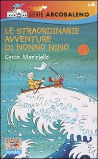 Le straordinarie avventure di Nonno Nino. Ediz. illustrata