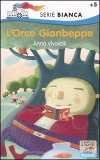 L'orco Gianbeppe. Ediz. illustrata
