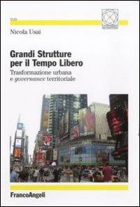 Grandi strutture per il tempo libero. Trasformazione urbana e governance territoriale