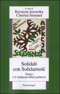 Solidali con Solidarnosc. Torino e il sindacato libero polacco
