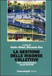La gestione delle risorse collettive. Italia settentrionale, secoli XII-XVIII