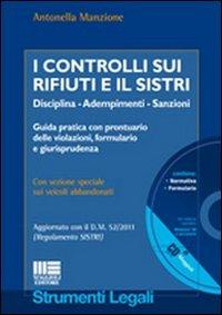 I Controlli sui Rifiuti e il Sistri. Con CD-ROM