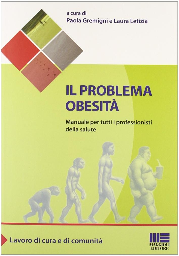 Il problema obesità. Manuale per tutti i professionisti della salute