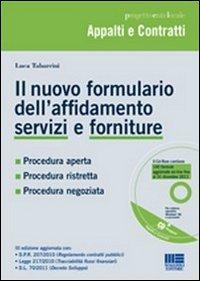 Il nuovo formulario dell'affidamento servizi e forniture. Con CD-ROM