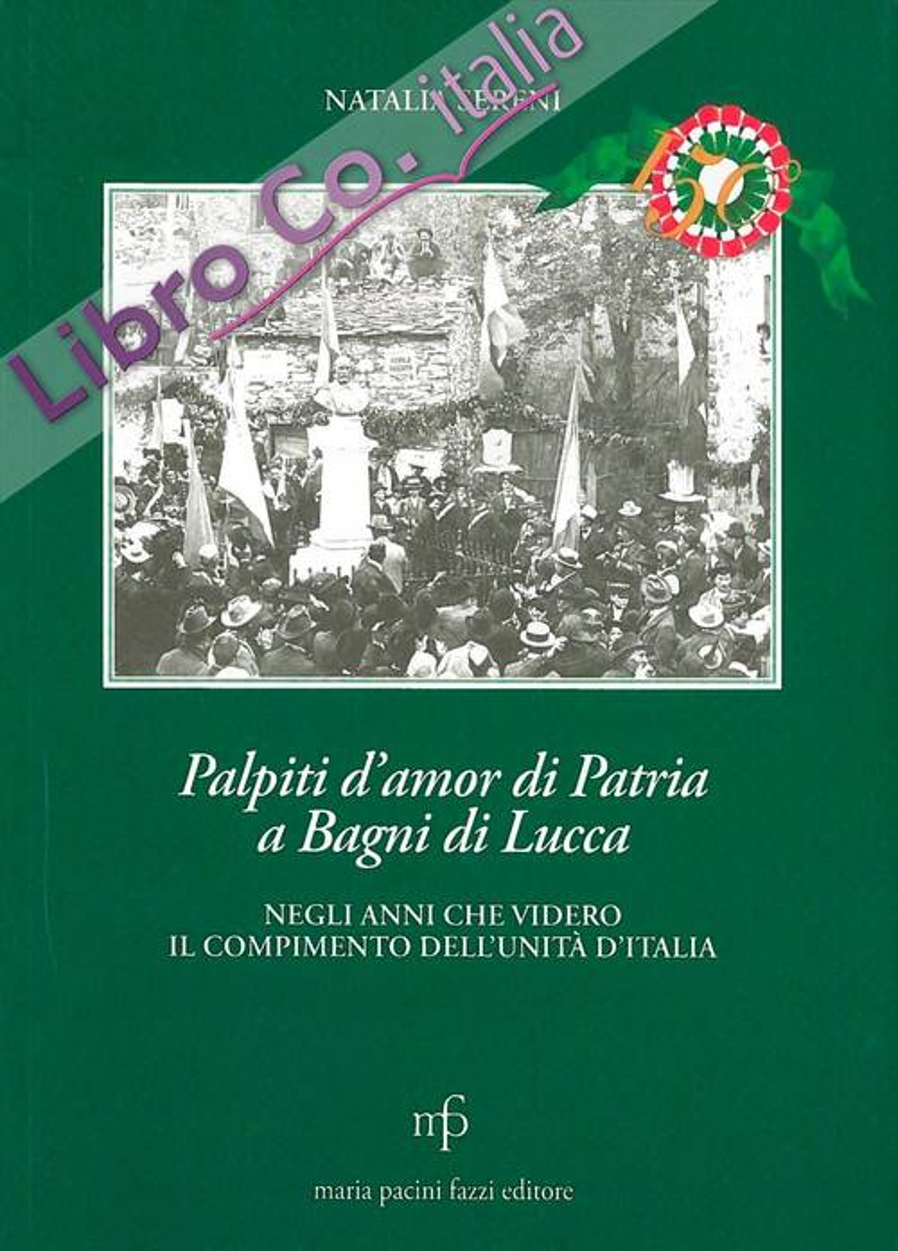 Palpiti d'amor di patria a Bagni di Lucca negli anni che videro il compimento dell'unità d'Italia