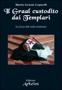 Il Graal custodito dai Templari. La luce del cielo notturno