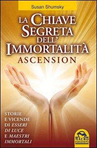 La chiave segreta dell'immortalità. Ascension