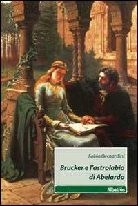 Brucker e l'astrolabio di Abelardo
