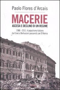 Macerie. Ascesa e declino di un regime. 1986-2011: il populismo italiano da Craxi a Berlusconi passando per D'Alema