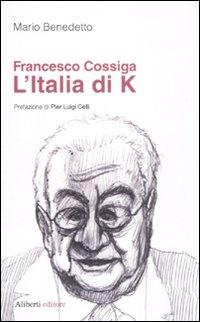 Francesco Cossiga. L'Italia di K