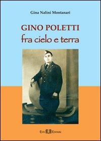 Gino Poletti. Fra cielo e terra