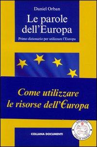 Le parole dell'Europa. Primo dizionario per utilizzare l'Europa