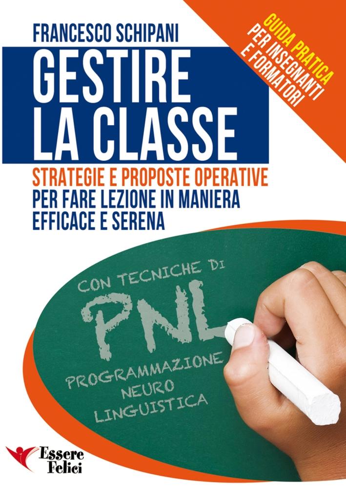 Gestire la classe. Guida pratica per insegnanti e formatori