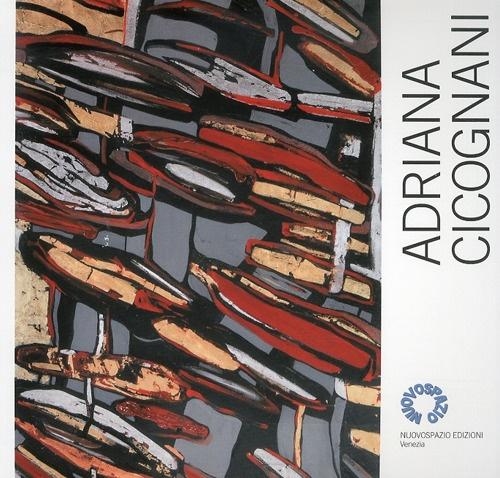 Adriana Cicognani. Catalogo della mostra alla gelleria