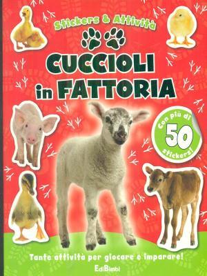 Cuccioli in fattoria. Con adesivi. Ediz. illustrata