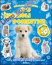 Cuccioli domestici. Con adesivi. Ediz. illustrata
