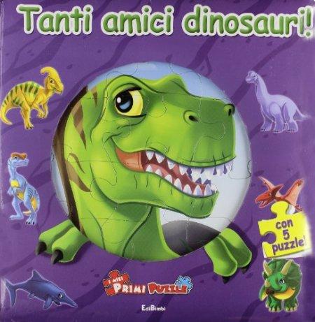 Tanti amici dinosauri! Ediz. illustrata. Con 5 puzzle