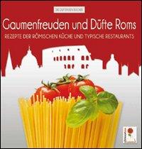 Gaumenfreuden und Düfte Roms. Rezepte der römischen Küche und typische Restaurants.