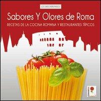 Sabores y olores de Roma. Recetas de la cocina romana y restaurantes típicos.