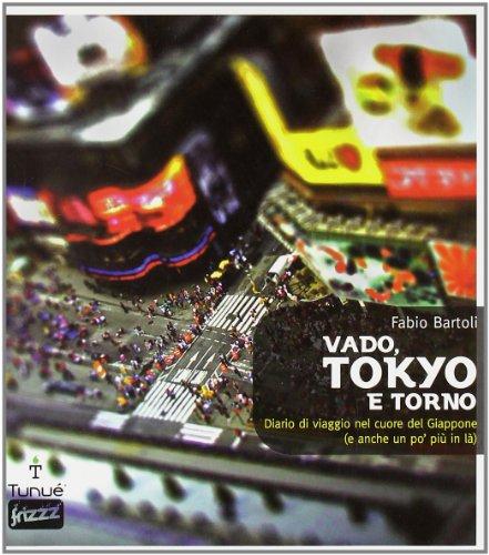 Vado, Tokyo e torno. Diario di viaggio nel cuore del Giappone (e anche un po' più in là)