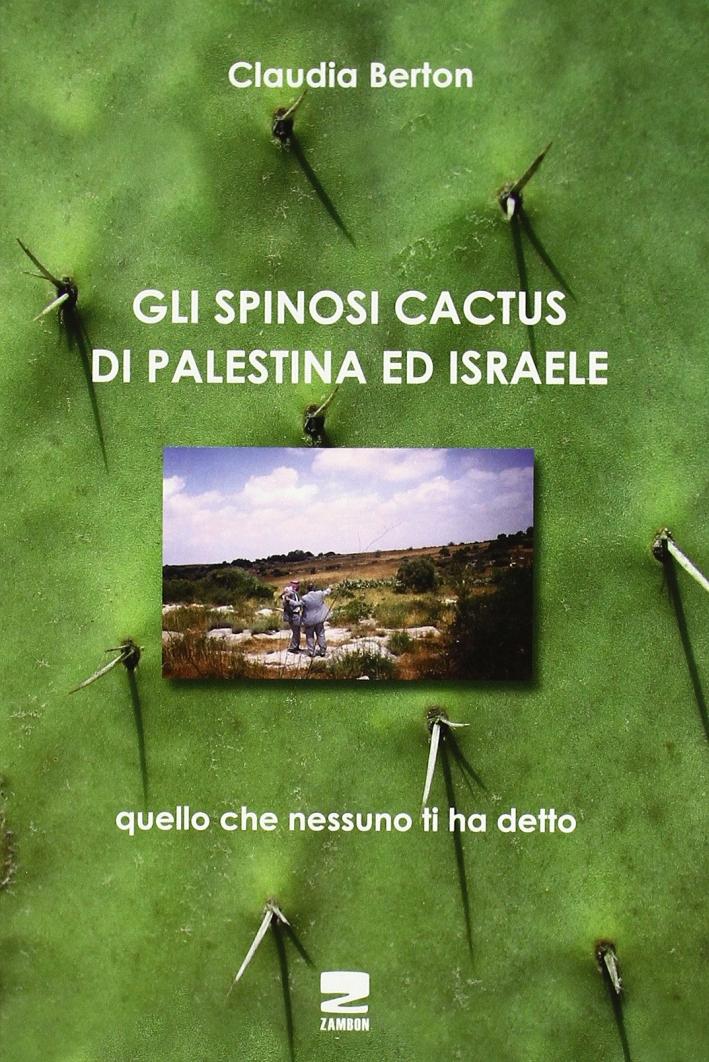 Gli spinosi cactus di Palestina e Israele
